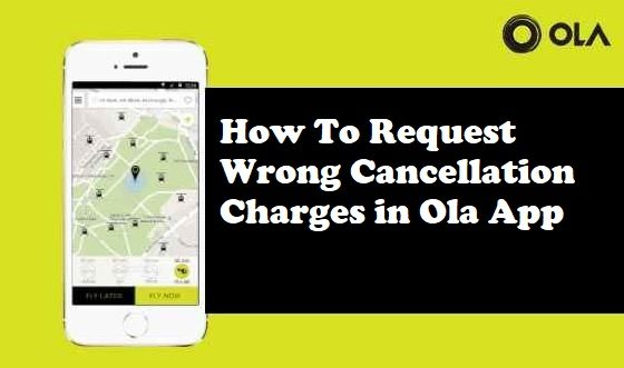 How To Get Back The Wrongly Charged Cancellation Fee In Ola