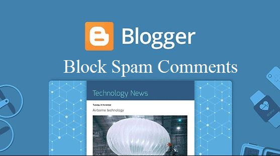 How to Block Spam Comments On Blogger